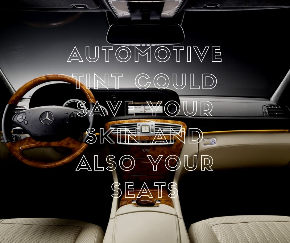 Automotive Tint Could Save Your Skin And Also Seats Car Window Tinting Salt Lake City Utah