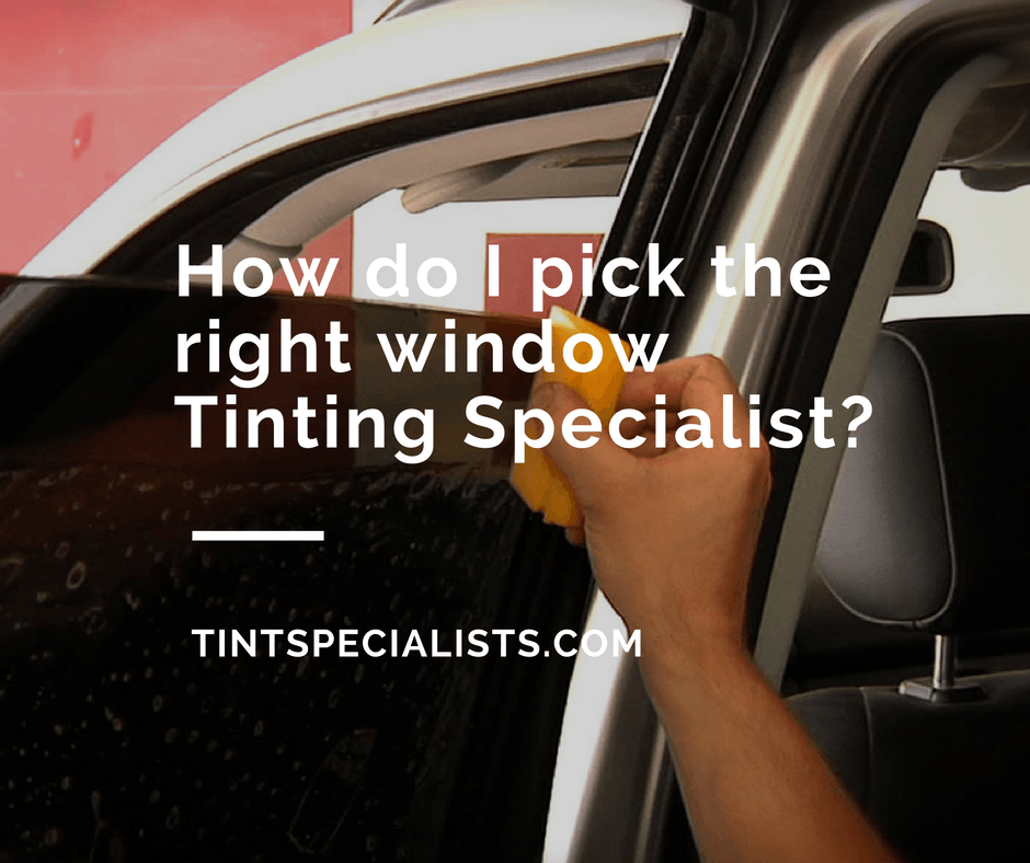 HOW TO PICK THE RIGHT WINDOW TINTING COMPANY