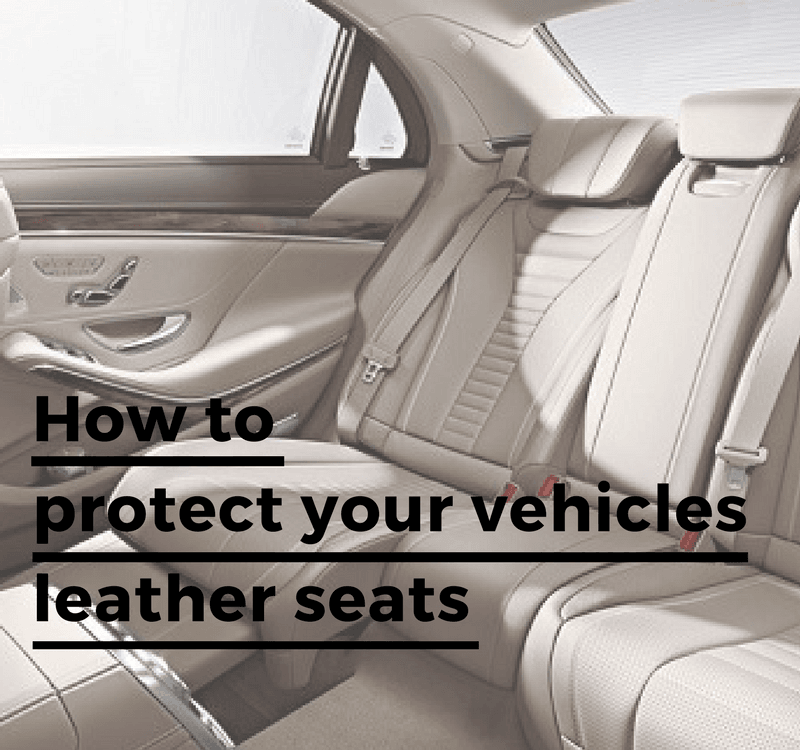 Protect Your Vehicles Leather Seats